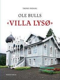 Ole Bulls «Villa Lysø»