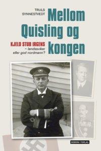 """Forside """"Mellom Quisling og kongen"""""""