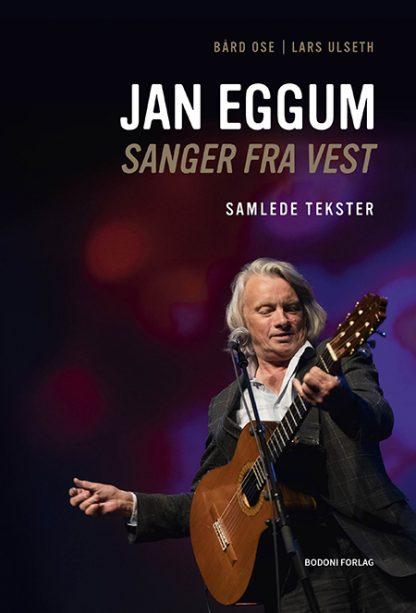 """Forsiden til boken """"Jan Eggum – Sanger fra vest"""""""